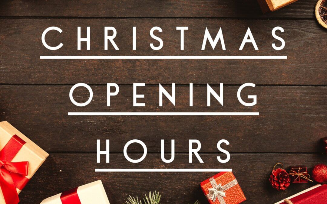 CHRISTMAS OPENING HOURS: